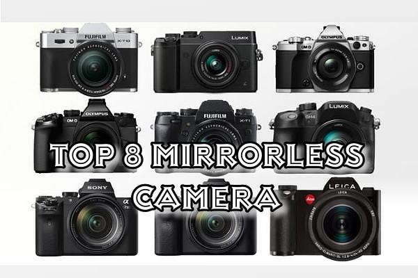Top 8 Mirrorless Camera